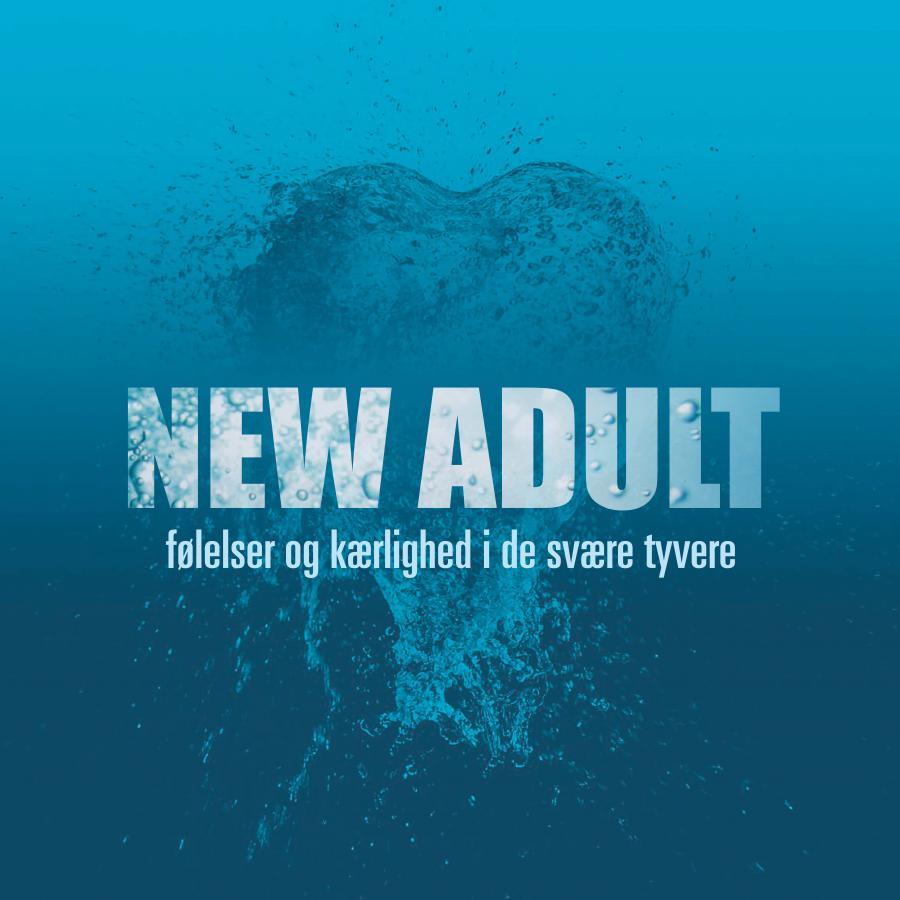 New adult – følelser og kærlighed i de svære tyvere