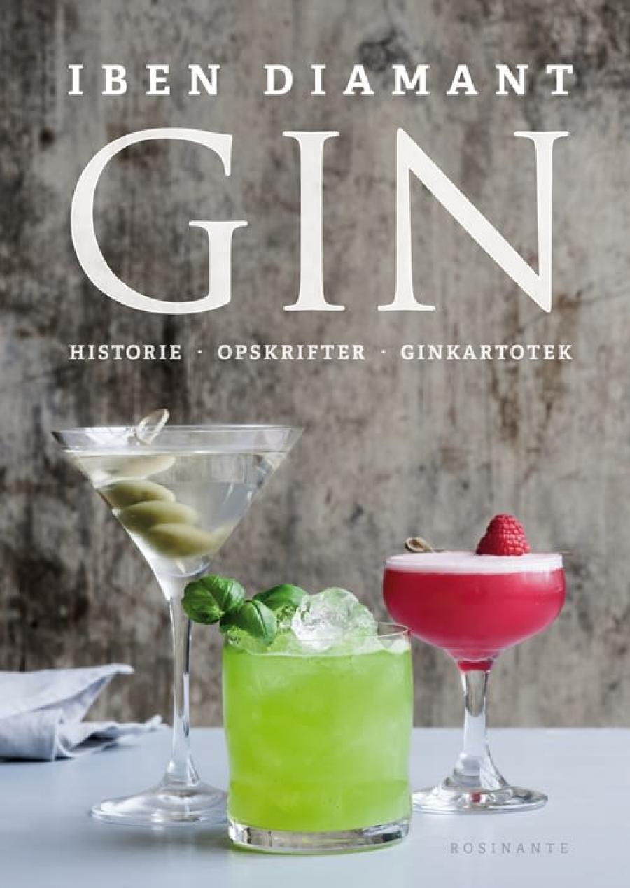 """""""Gin : historie, opskrifter, ginkartotek"""" af Iben Diamant (2017)"""