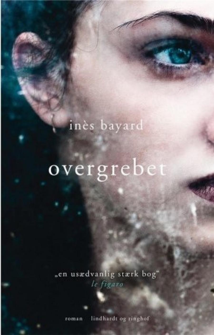 Inès Bayard: Overgrebet. (2019)