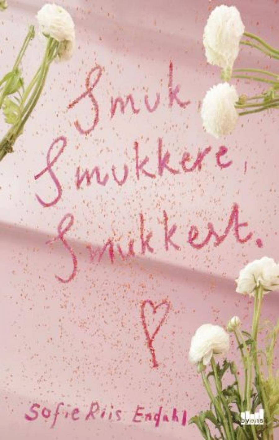 Smuk, smukkere, smukkest. Ungdomsroman af Sofie Riis Endahl (2019).